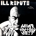 Ill Repute - What Happens Next