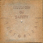 Illusion Of Safety - Historical