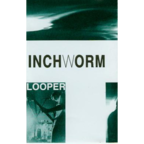 Inchworm - Looper