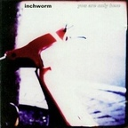 Inchworm - You Are Only Here