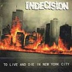 Indecision - To Live And Die In New York City