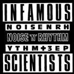 Infamous Scientists - Noise 'N' Rhythm