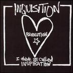 Inquisition - Revolution... I Think It's Called Inspiration