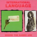 International Language (UK) - Where The Bands Are