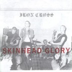 Iron Cross - Skinhead Glory