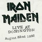 Iron Maiden (UK 2) - Live At Donington · August 22nd 1992