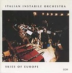 Italian Instabile Orchestra - Skies Of Europe