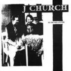 J Church - No-one Has A Future