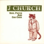 J Church - Soul Patch And Cho Chos