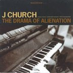 J Church - The Drama Of Alienation