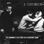 J Church - The Dramatic History Of A Boring Town
