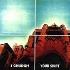 J Church - Your Shirt
