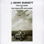 J. Henry Burnett - The B-52 Band & The Fabulous Skylarks
