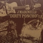 J. Marinelli - Dirty Poncho E.P.