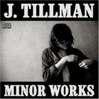 J. Tillman - Minor Works