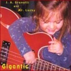 J.A. Granelli And Mr. Lucky - Gigantic