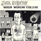 Jack Scratch - When Worlds Collide