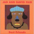 Jad And David Fair - Best Friends