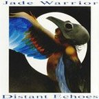 Jade Warrior - Distant Echoes
