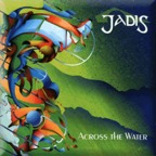 Jadis - Across The Water
