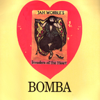 Jah Wobble's Invaders Of The Heart - Bomba