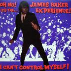 James Baker Experience! - I Can't Control Myself!