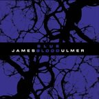 James Blood Ulmer - Blue Blood
