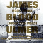 James Blood Ulmer - Music Speaks Louder Than Words
