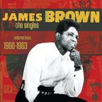 James Brown - The Singles · Volume Two: 1960-1963