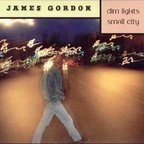 James Gordon - Dim Lights Small City
