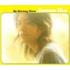 James Iha - Be Strong Now