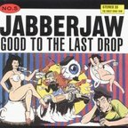 Jawbox - Jabberjaw No. 5 · Good To The Last Drop