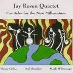 Jay Rosen Quartet - Canticles For The New Millennium