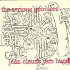 Jean Claude Jam Band - The Serious Geniuses