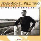 Jean-Michel Pilc Trio - Together · Live At Sweet Basil · Vol. 1