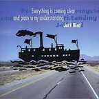 Jeff Bird - Everything Is Coming Clear And Plain To My Understanding