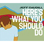 Jeff Caudill - Here's What You Should Do