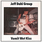 Jeff Dahl Group - Vomit Wet Kiss