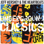 Jeff Hershey And The Heartbeats - Underground Classics