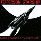 Jefferson Starship - Deep Space/Virgin Sky