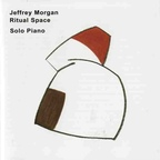 Jeffrey Morgan - Ritual Space · Solo Piano