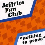Jeffries Fan Club - Nothing To Prove