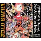 Jello Biafra - If Evolution Is Outlawed, Only Outlaws Will Evolve