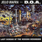 Jello Biafra - Last Scream Of The Missing Neighbors