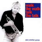 Jens Winther Group - Walk The Walk, Talk The Talk