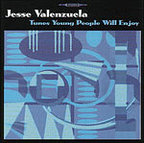 Jesse Valenzuela - Tunes Young People Will Enjoy