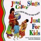 Jessi Colter - Jessi Colter Sings Just For Kids · Songs From Around The World