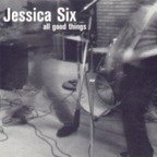 Jessica Six - All Good Things