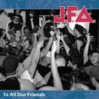 JFA - To All Our Friends