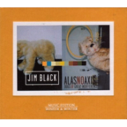 Jim Black · AlasNoAxis - Dogs Of Great Indifference